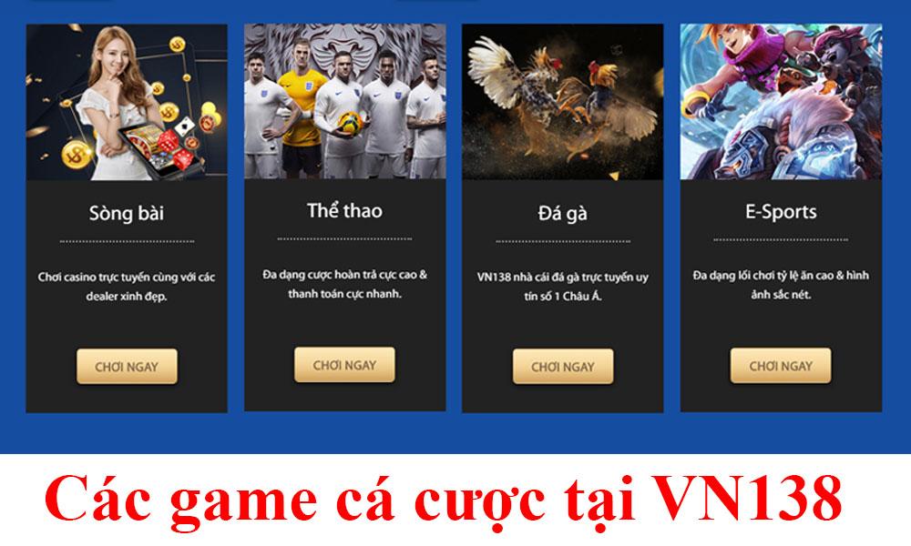 Các game cá cược tại VN138