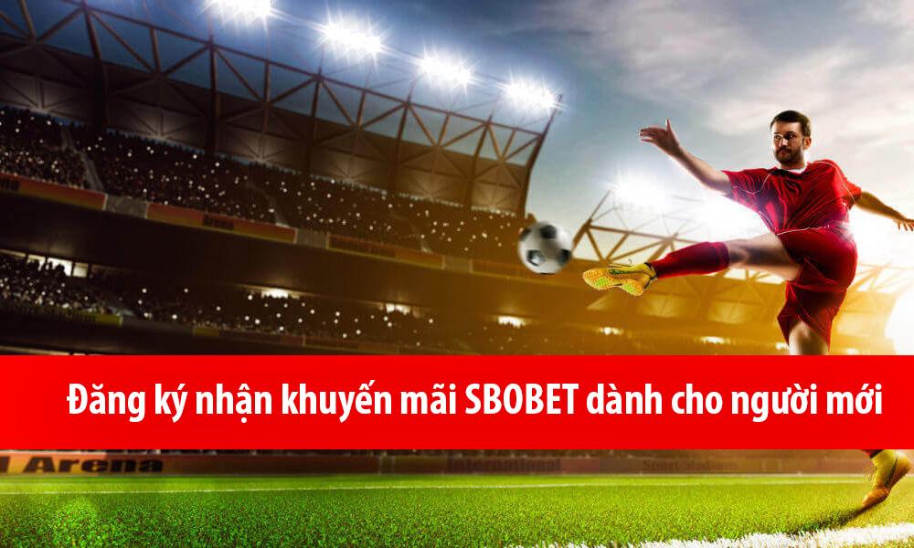 Đăng ký nhận khuyến mãi SBOBET dành cho người mới