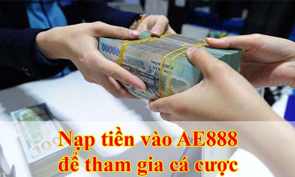 Nạp tiền vào AE888 để tham gia cá cược
