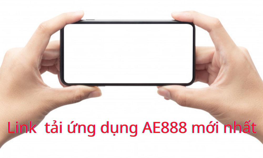 Link tải ứng dụng AE888 đá gà trực tuyến