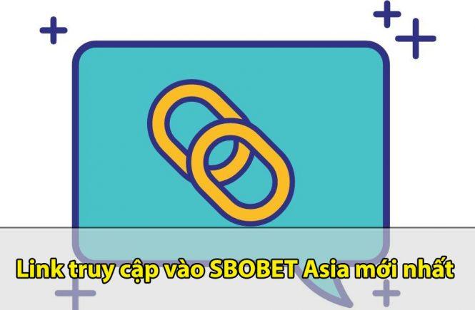 Link đăng nhập vào SBOBET Asia nhanh chóng nhất