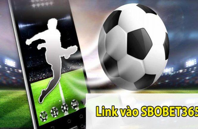 Link truy cập vào SBOBET365 mới nhất không bị chặn