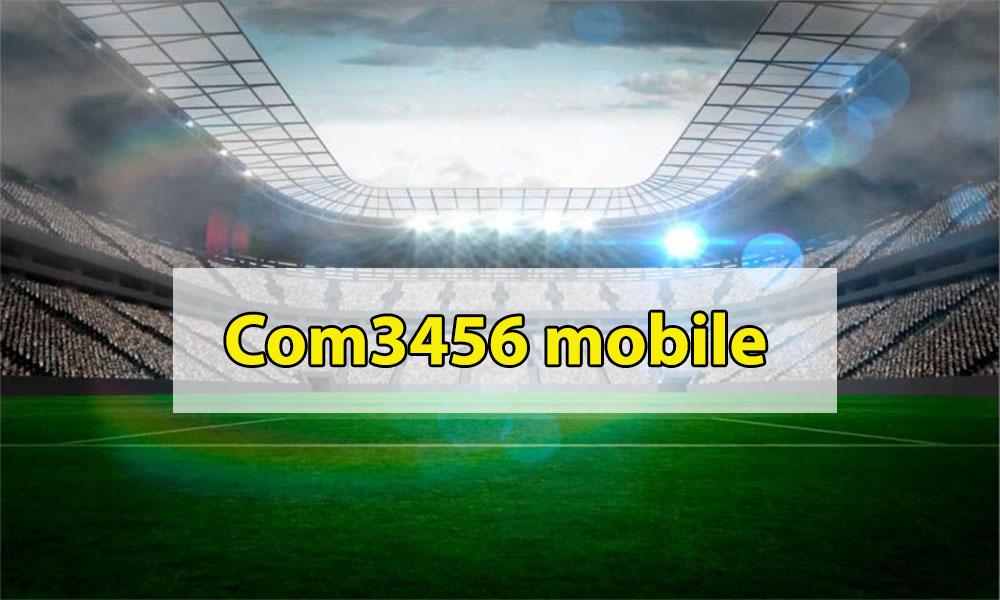 Thông tin về trang web cá cược Com3456 mobile