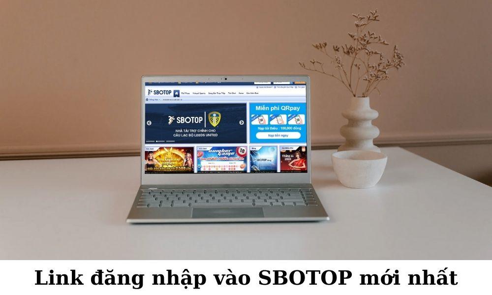 Link đăng nhập vào SBOTOP cập nhật