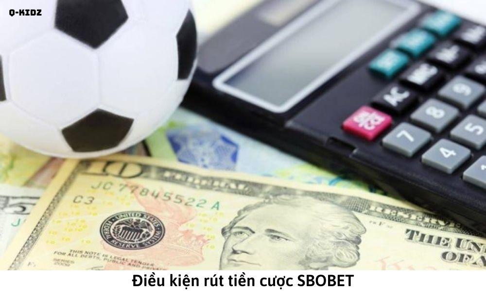 Điều kiện rút tiền cược SBOBET
