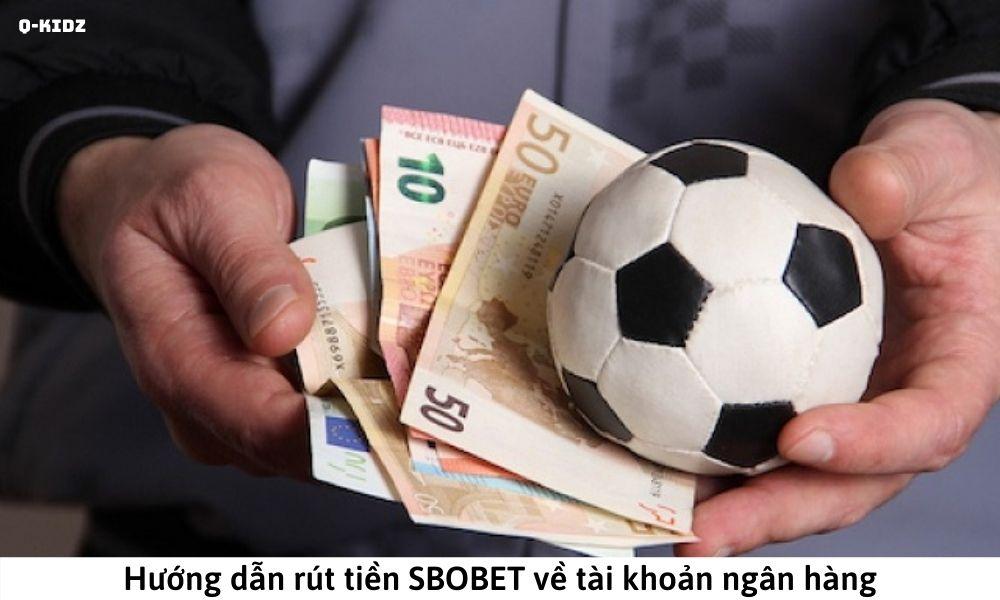 Hướng dẫn rút tiền SBOBET về tài khoản ngân hàng