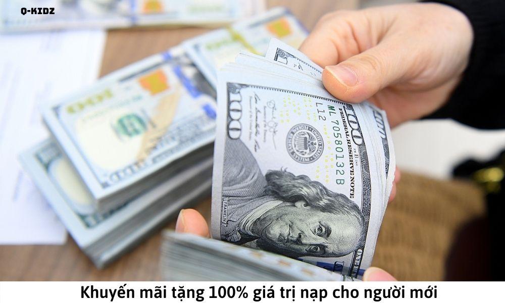 Khuyến mãi tặng 100% giá trị nạp cho người mới