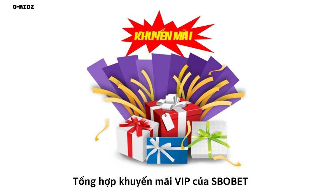 Tổng hợp khuyến mãi VIP của SBOBET