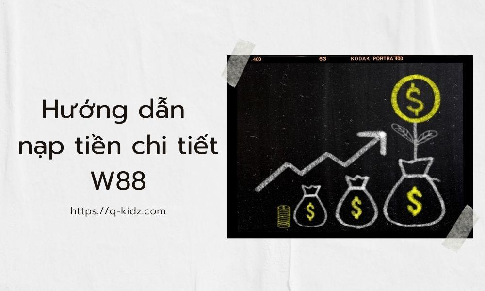 Hướng dẫn nạp tiền vào W88 cá cược trực tuyến