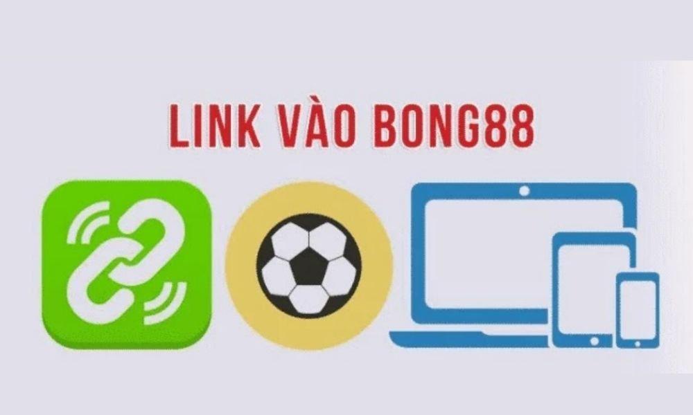 Truy cập link vào Bong88 không bị chặn